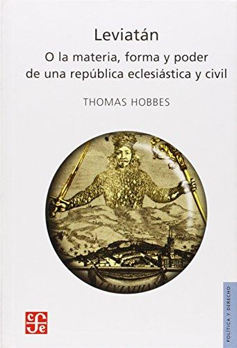 Leviatan: O la Materia, Forma y Poder de una Republica, Eclesiastica y Civil (Politica y Derecho)