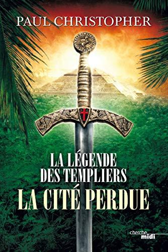 La Légende des Templiers - La Cité perdue (8)