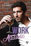 Work Attitude - L'intégrale: Parce qu'il ne faut pas mélanger plaisir et travail !