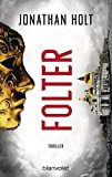 Folter: Thriller - Jonathan Holt