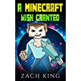 KIDS BOOKS: A Minecraft Wish Granted (English Edition)