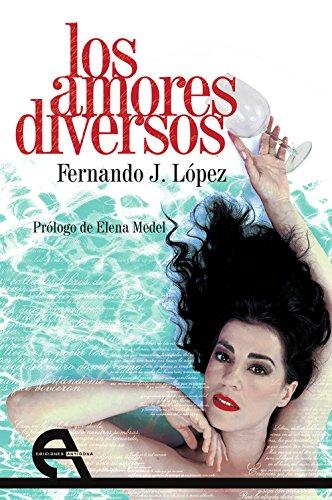 Los amores diversos (Teatro) por Fernando J. López
