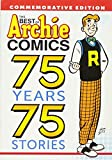 The Best of Archie Comics: 75 Years, 75 Stories