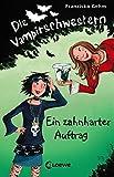 Die Vampirschwestern - Ein zahnharter Auftrag (Band 3)