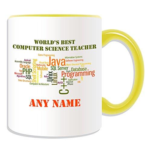 Personalisiertes Geschenk-World 's Best Computer Science Teacher/Programmierung Code Tasse (Akademischer Design Thema, Farbe Optionen)-Jeder Name/Nachricht auf Ihr Einzigartiges-Schule College Universität-C + + Java Linux Unix SQL Spiel Datenbank CS App Software Engineering Informationen, keramik, gelb (Computer-programmierung-becher)
