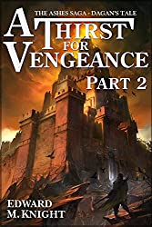 A Thirst for Vengeance 2: Dagan's Tale (The Ashes Saga) (English Edition)