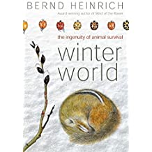 Winter World: The Ingenuity of Animal Survival by Bernd Heinrich (2003-01-23)
