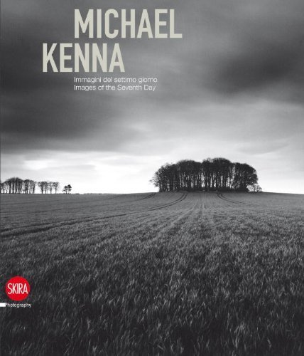 Michael Kenna: Images of the Seventh Day 1974-2009 by Sandro Parmiggiani (2011) Hardcover