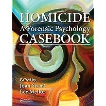 Homicide: A Forensic Psychology Casebook