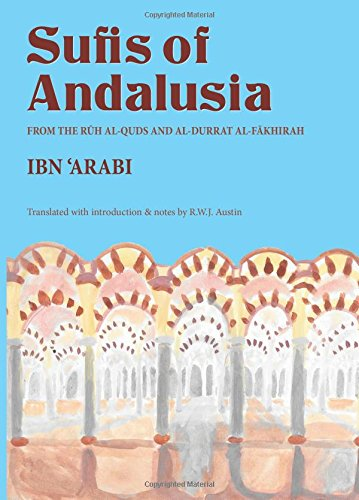 The Sufis of Andalusia: The Ruh Al-Quds' and 'Al-Durrat al-Fakhirah' por Muhyi al-Din Muhammad ibn 'Ali Ibn al-'Arabi