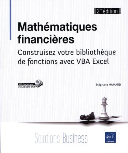 Mathématiques financières (2ème édition) - Construisez votre bibliothèque de fonctions avec VBA Excel