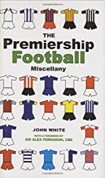 The Premiership Football Miscellany by John D. T. White (2008-08-04)