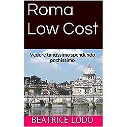 Roma Low Cost: Vedere tantissimo spendendo pochissimo