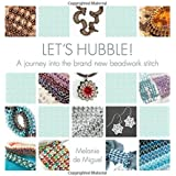 Let's Hubble: A Journey into the Brand New Beadwork Stitch
