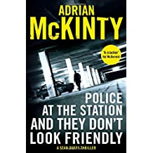 Police at the Station and They Don't Look Friendly (Detective Sean Duffy)