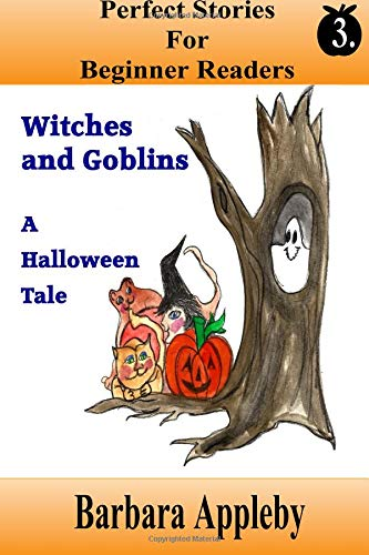 Perfect Stories For Beginner Readers - Witches And Goblins A Halloween Tale: Witches and Goblins A Halloween Tale