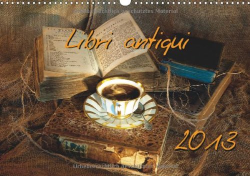 Libri antiqui (Wandkalender 2013 DIN A4 quer): Faszination Buch (Monatskalender, 14 Seiten) Dampfmaschine Videos