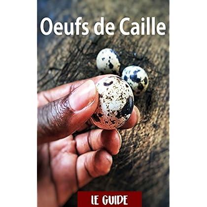 Oeufs de Caille : Le Guide