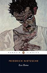 Ecce Homo: How One Becomes What One is (Penguin Classics)