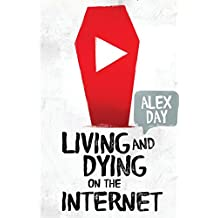Living and Dying on the Internet