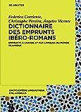 Dictionnaire Des Emprunts Ibéro-romans: Emprunts À L'arabe Et Aux Langues Du Monde Islamique
