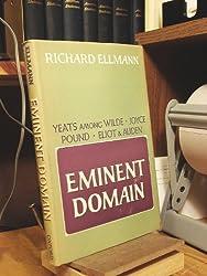 Eminent Domain: Yeats Among Wilde, Joyce, Pound, Eliot and Auden