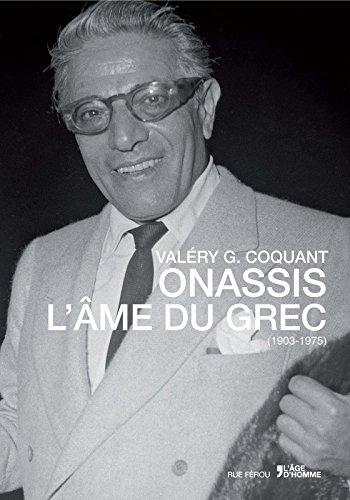Onassis l'âme du grec 1903-1975