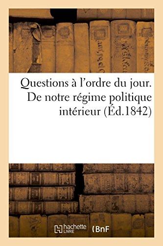 Questions à l'ordre du jour. De notre régime politique intérieur