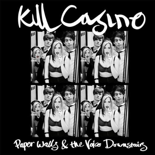 Paper Walls and Voice Downstairs by Kill Casino
