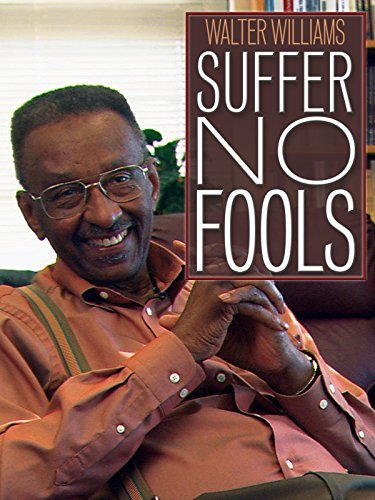 Walter Williams: Suffer No Fools