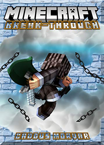 Break-Through the Norms in Minecraft Guide-Book: (An Unofficial Minecraft Book) (English Edition) -