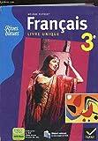 Rives Bleues Livre Unique de Français 3e ed. 2012 - Manuel de l'Eleve (Version Enseignant)