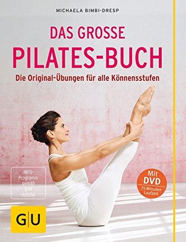Das große Pilates-Buch (mit DVD): Die Original-Übungen für alle Könnensstufen (GU Einzeltitel Gesundheit/Alternativheilkunde)