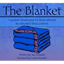 The Blanket: A Guided Visualisation for Those Affected by Disturbed Sleep Patterns 2017