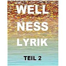 Wellnesslyrik Teil 2: Depressiv erleuchtet