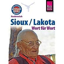 Reise Know-How Sprachführer Sioux / Lakota - Wort für Wort: Kauderwelsch-Band 193
