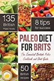 Paleo Diet for Brits: The Essential British Paleo Cookbook and Diet Guide