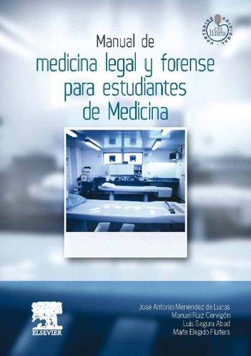Manual de medicina legal y forense para estudiantes de Medicina por José Antonio Menéndez Lucas