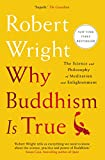 Why Buddhism is True: The Science and Philosophy of Meditation and Enlightenment (English Edition)