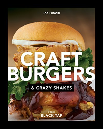 Craft Burgers And Crazy Shakes From Black Tap por Joe Isidori