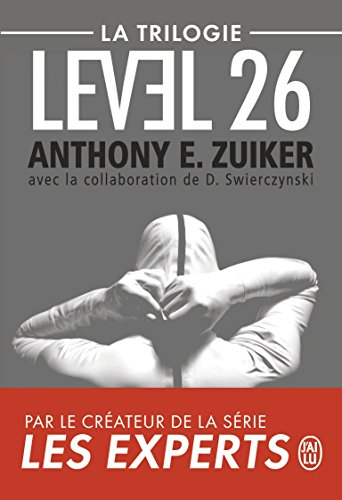 Level 26 : La trilogie : Level 26 ; Dark Prophecy ; Dark Revelations