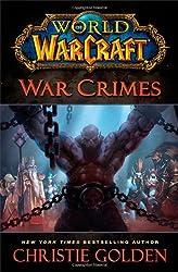 War Crimes (World of Warcraft) by Christie Golden (2014-05-06)