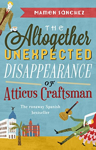 The Altogether Unexpected Disappearance of Atticus Craftsman (English Edition) de [Sanchez, Mamen