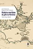 Histoire maritime du golfe du Morbihan...