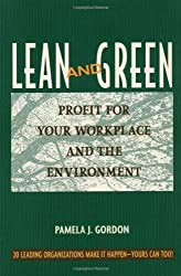 Lean and Green: Profit for Your Workplace and the Environment by Pamela J Gordon (2001-09-09)