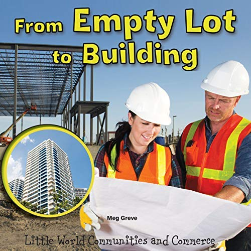 From Empty Lot to Building (Little World Communities and Commerce) (English Edition)