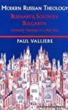 Modern Russian Theology: Ortholdox Theology In A New Key by Paul Valliere (2000-11-01)