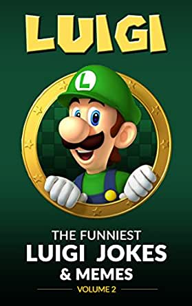 Luigi The Funniest Luigi Jokes Memes Volume 2 Nintendo