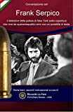 Frank Serpico: 44 Anni Con Una Pallottola In Testa. (PrimiDieci Book-Series) (English Edition)