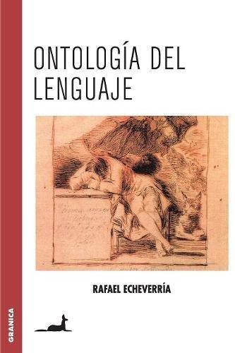 Ontología del lenguaje por Rafael Echeverria